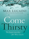 Come Thirsty (eBook): No Heart Too Dry for His Touch